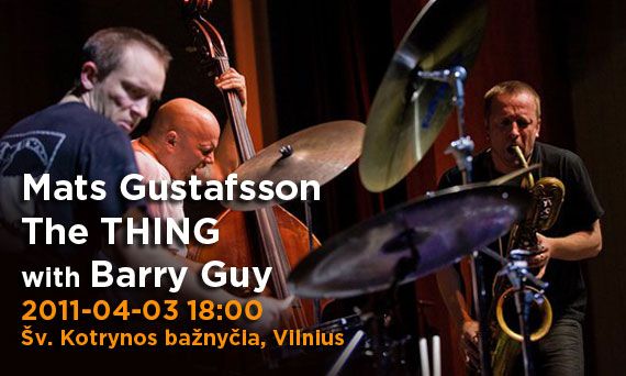 The Thing - mats Gustafsson - Barry Guy - Vilnius 2011!